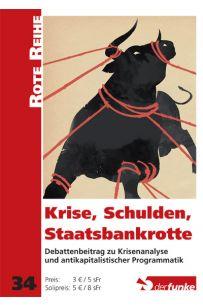Krise, Schulden, Staatsbankrotte (Rote Reihe 34)