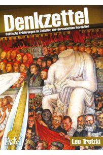 Denkzettel - Politische Erfahrungen im Zeitalter der permanenten Revolution