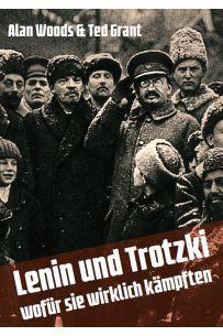 Lenin und Trotzki: wofür sie wirklich kämpften